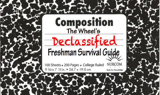 The Wheel's Declassified Freshman Survival Guide