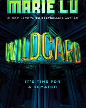 Marie Lu's 'Wildcard' is a Dazzling Finale