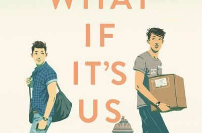 'What If It's Us' an Enthralling Romance