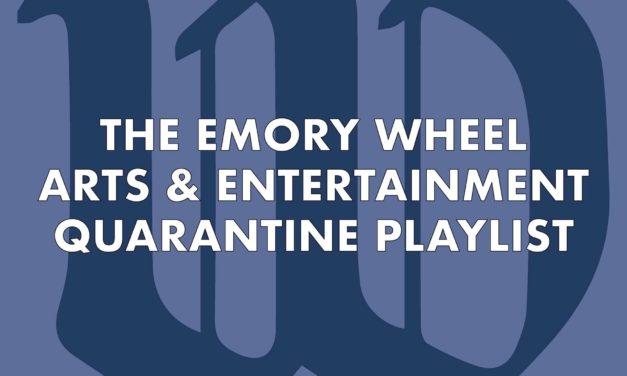 Arts & Entertainment Staff's Quarantine Playlist